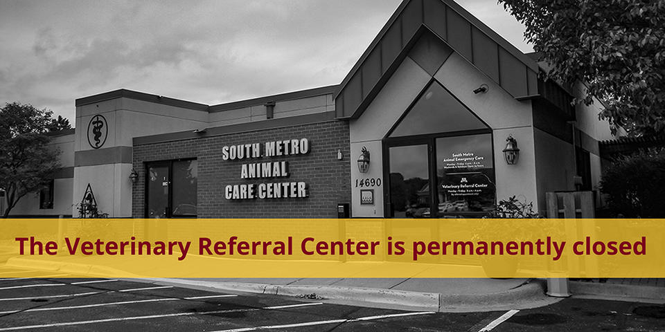 The Veterinary Referral Center is permanently closed